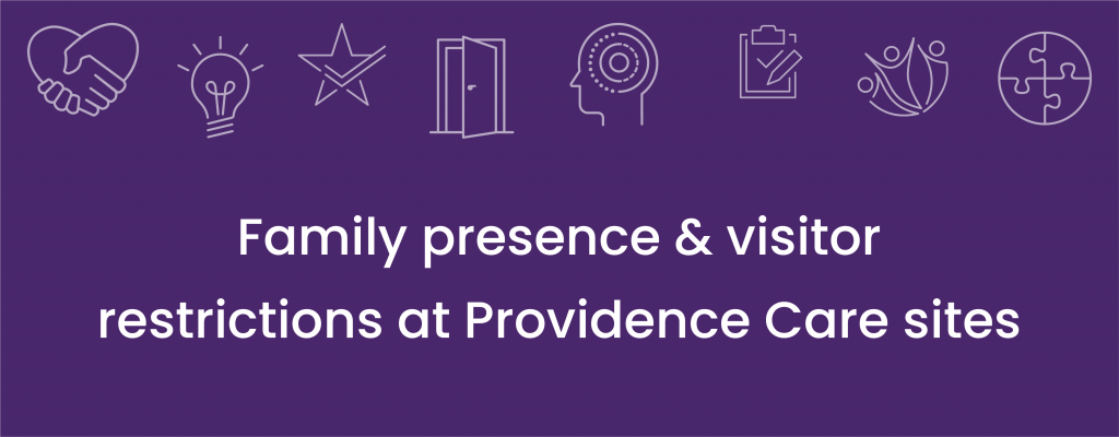Family presence and visitor restrictions at Providence Care sites
