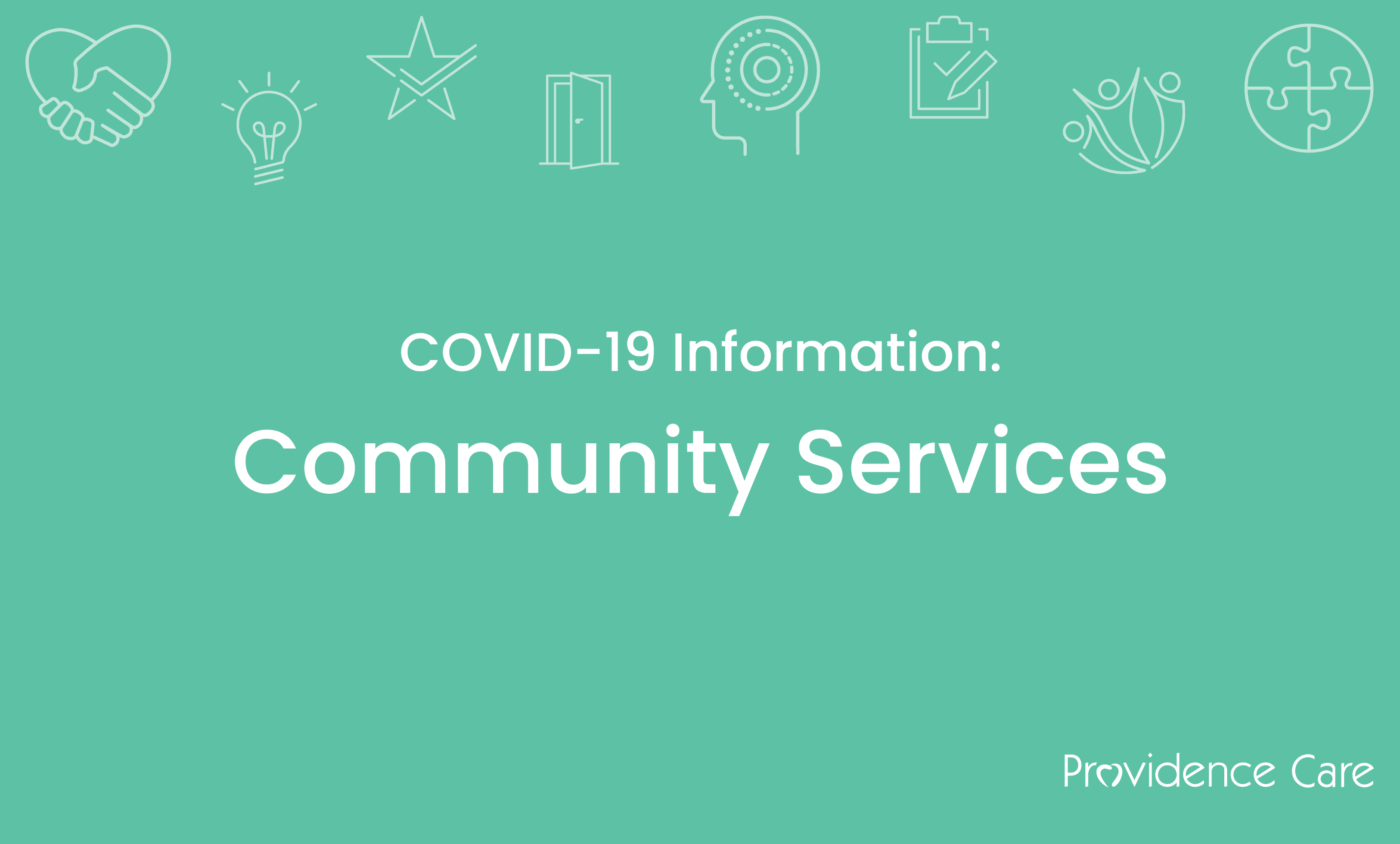Teams continue to offer in-person programming at community sites, in client's homes and long-term care homes. COVID-19 safety measures are in place.